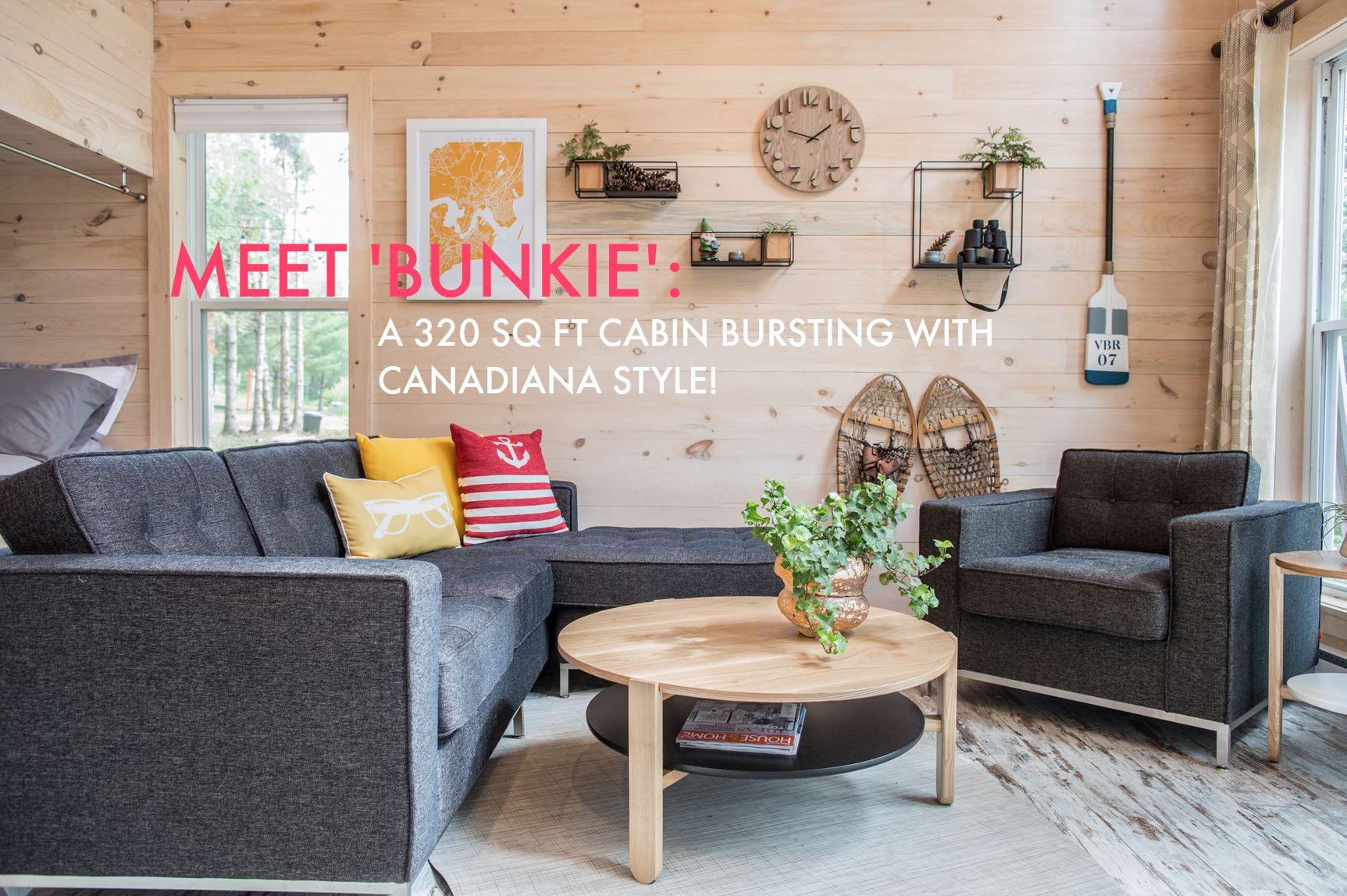Meet Bunkie A 320 Sq Foot Cabin Bursting With Canadiana