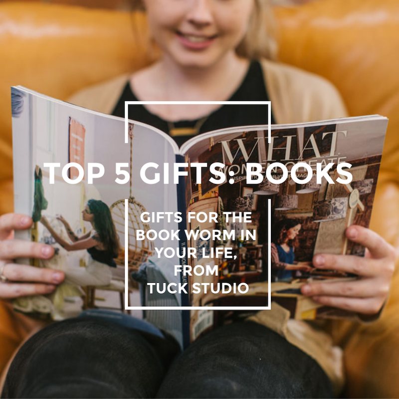 Top 5 Gifts Books Tuck Studio Blog
